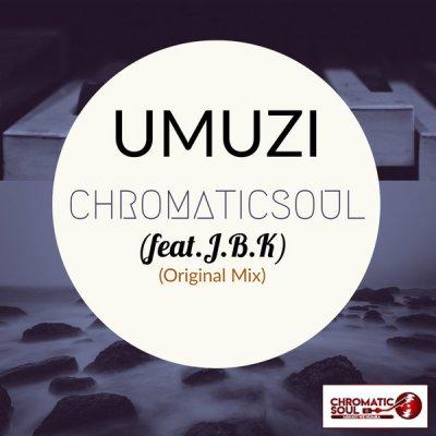 Chromaticsoul – Umuzi (Home) ft. J.B.K