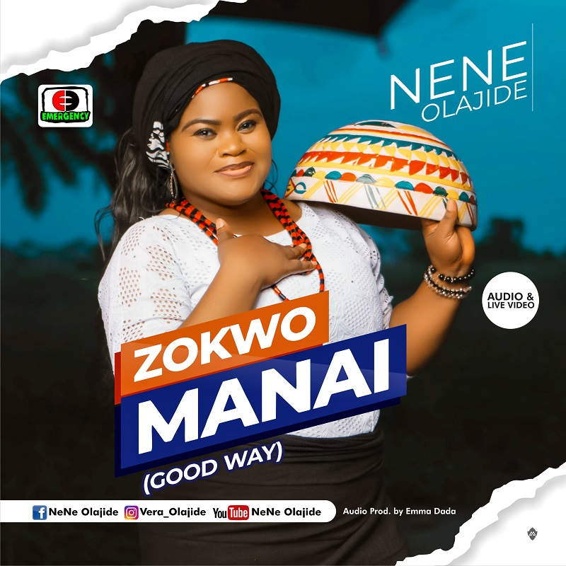 Nene Olajide – Zokwo Manai (The good way) (Video)