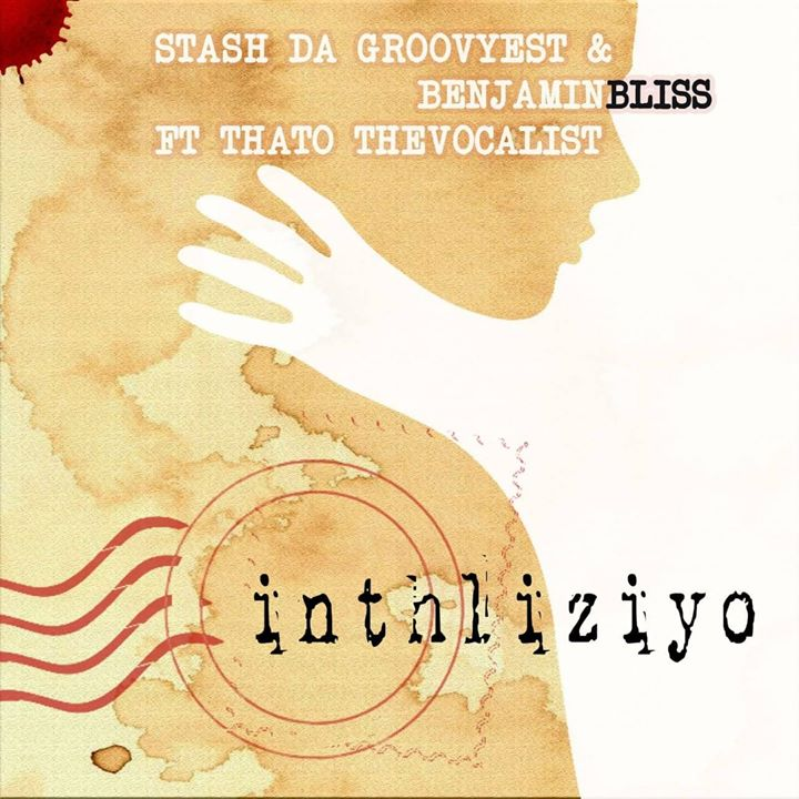 Stash Da Groovyest – Inhliziyo Ft. Benjamin Bliss & Thato The Vocalist