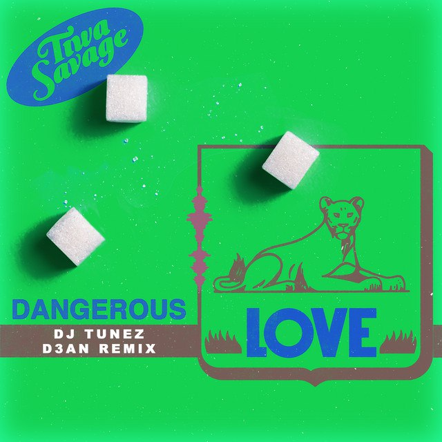 Tiwa Savage – Dangerous Love (DJ Tunez & D3an Remix)