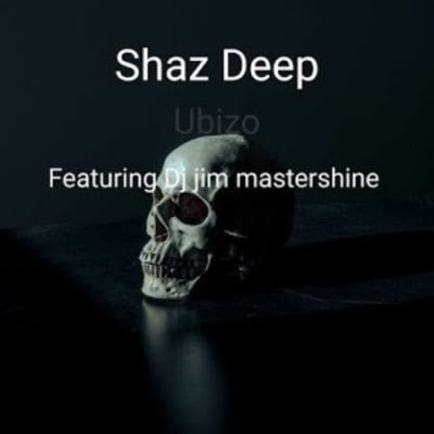 Shaz Deep ft DJ Jim Mastershine – Ubizo