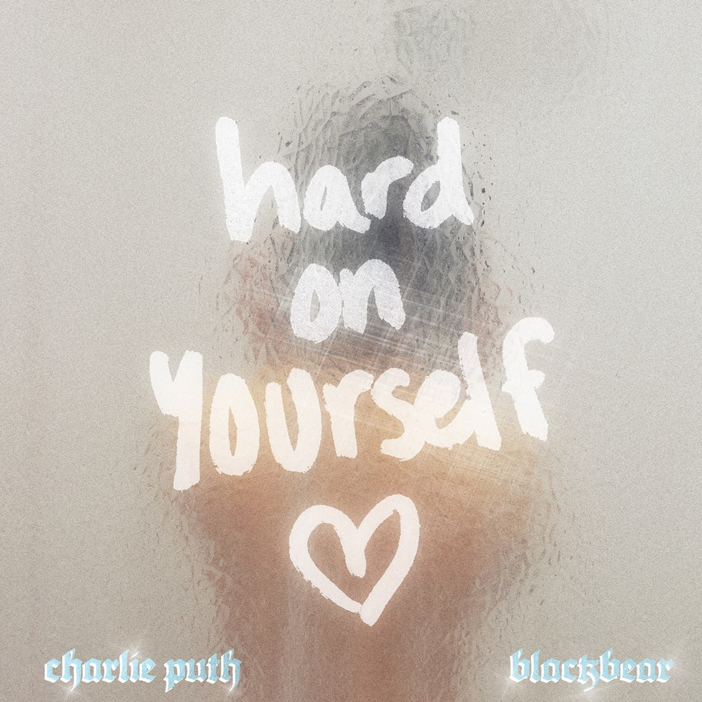 Charlie Puth Ft. blackbear – Hard on Yourself