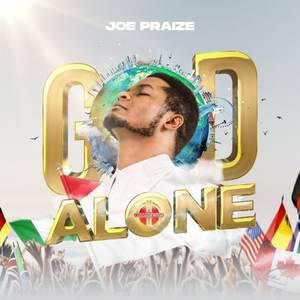 VIDEO: Joe Praize – God Alone