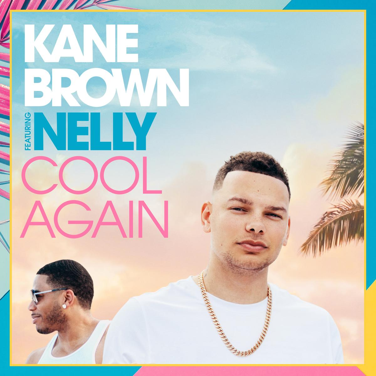 Kane Brown Ft. Nelly – Cool Again
