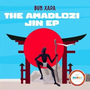 Bun Xapa – Amadlozi Jin (Original Mix)
