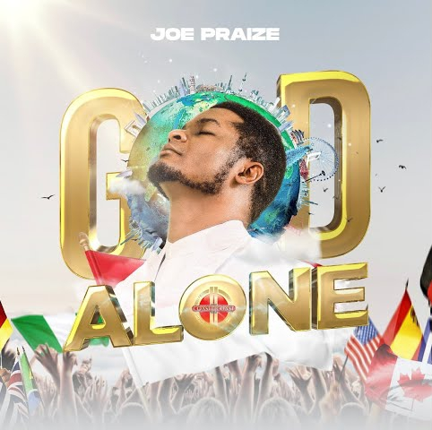 Joe Praize – God Alone