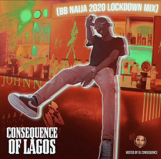 Dj Consequence – Of Lagos (BBNaija Lockdown 2020 Party Mix)