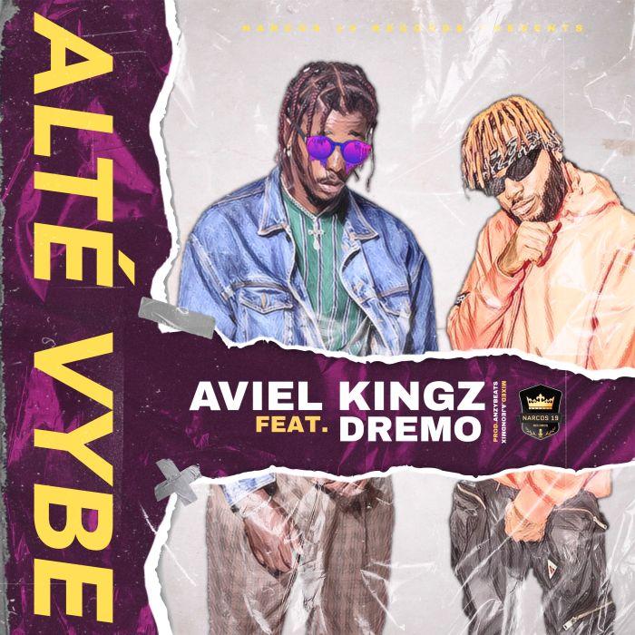 Aviel Kingz Ft. Dremo – Alté Vybe