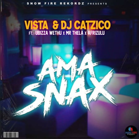 Vista & DJ Catzico - Ama Snax ft. Ubizza Wethu, Mr Thela & Afrizulu