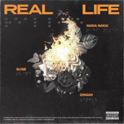 DJ Sliqe ft Nadia Nakai & Zingah – Real Life