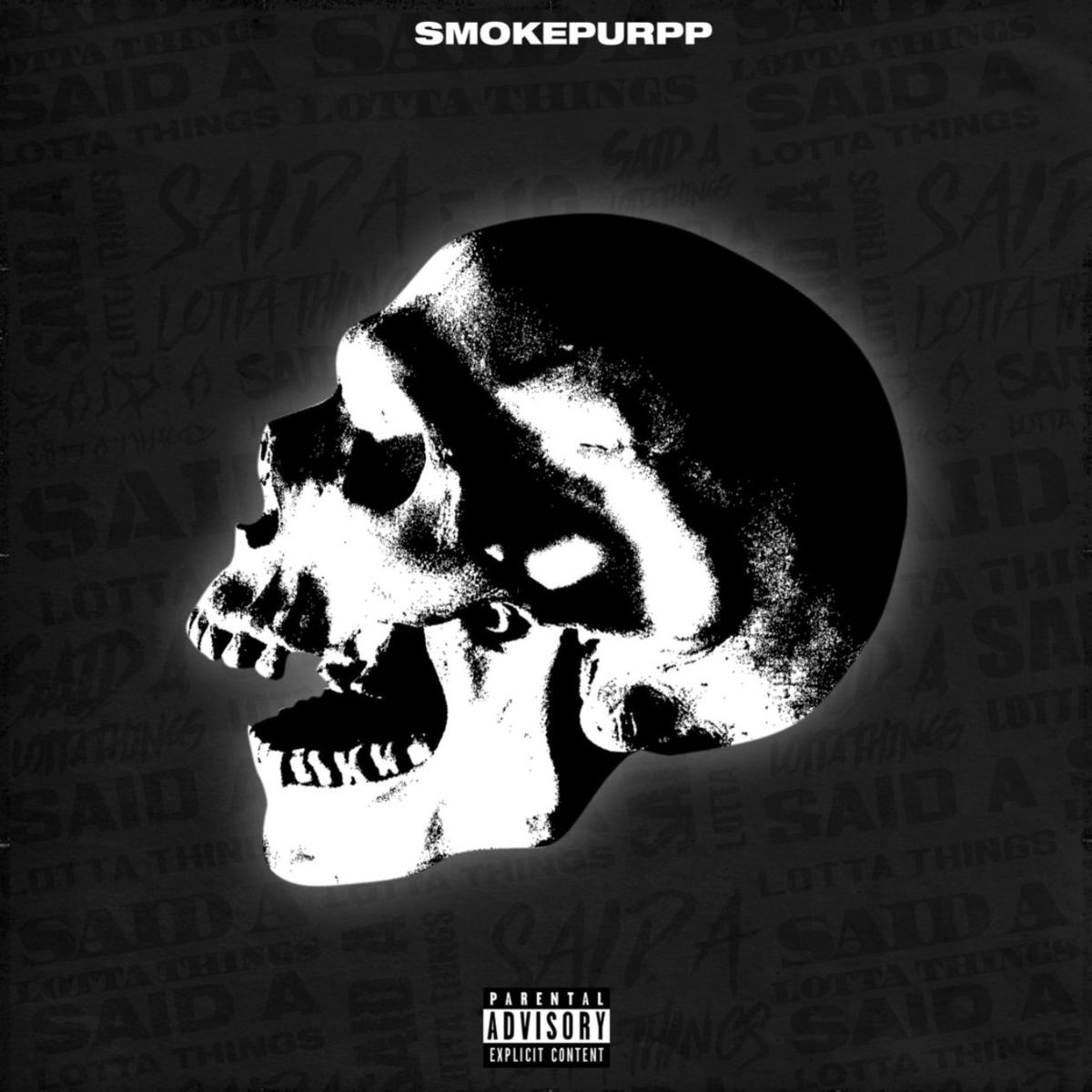 Smokepurpp – Said A Lotta Things