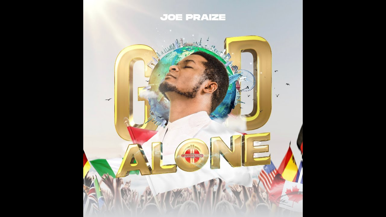 Joe Praize – God Alone (Video)