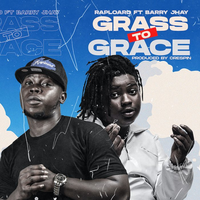 Raploard ft. Barry Jhay – Grass To Grace