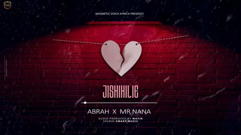 Abrah ft. Mr Nana – Jishikilie