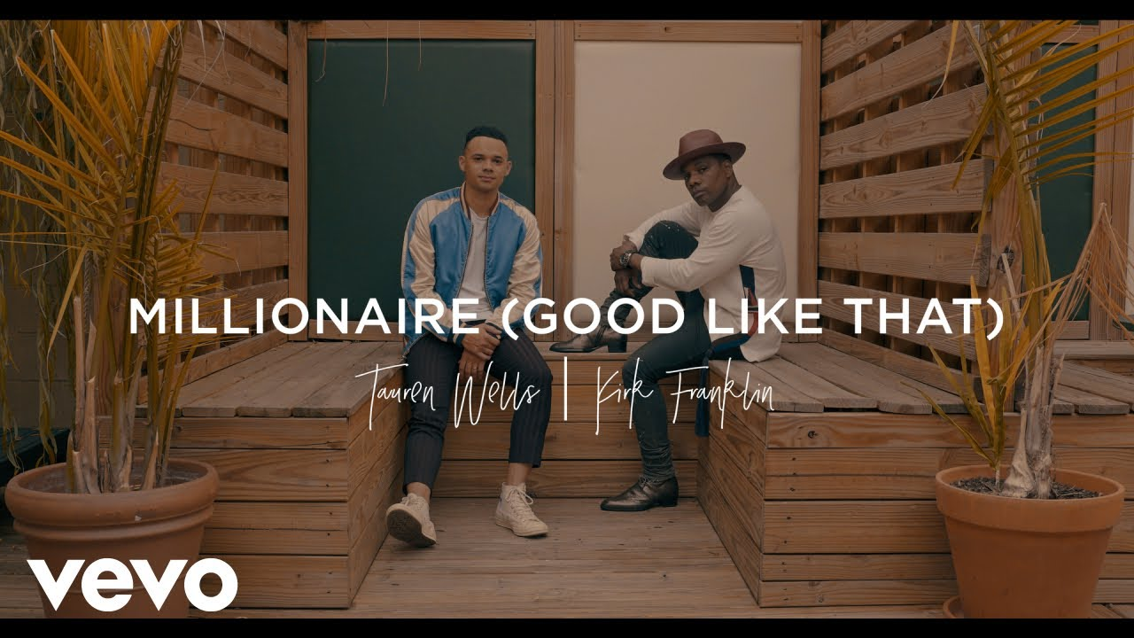 Tauren Wells – Millionaire (Good Like That) ft Kirk Franklin (Video)