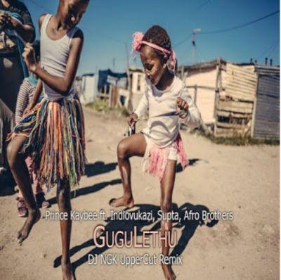 Prince Kaybee ft Indlovukazi, Supta & Afro Brotherz – Gugulethu (DJ NGK UpperCut Remix)