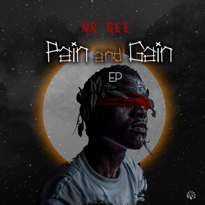 Mr Bee – Pain And Gain (EP)